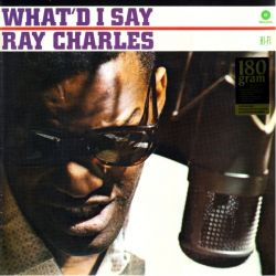 CHARLES, RAY - WHAT'D I SAY (1 LP) - WAX TIME EDITION - 180 GRAM PRESSING