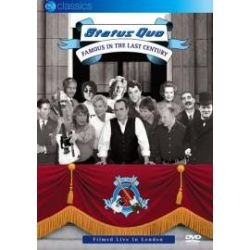 STATUS QUO - FAMOUS IN THE LAST CENTURY: FILMED LIVE IN LONDON (1 DVD)