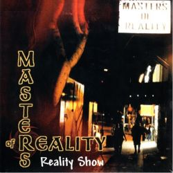 MASTERS OF REALITY - REALITY SHOW (1 LP)