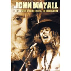 MAYALL, JOHN - THE GODFATHER OF BRITISH BLUES/THE TURNING POINT (1 DVD)