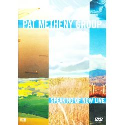 METHENY, PAT GROUP - SPEAKING OF NOW LIVE (1 DVD)