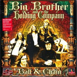 BIG BROTHER & THE HOLDING COMPANY FEAT. JANIS JOPLIN - BALL & CHAIN (2 LP) - 180 GRAM PRESSING
