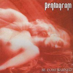 PENTAGRAM - BE FOREWARNED (2 LP) - 180 GRAM PRESSING