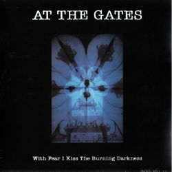 AT THE GATES - WITH FEAR I KISS THE BURNING DARKNESS (1 LP) -