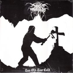 DARKTHRONE - TOO OLD TOO COLD (1 LP)