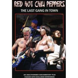 RED HOT CHILI PEPPERS - THE LAST GANG IN TOWN - DOKUMENT