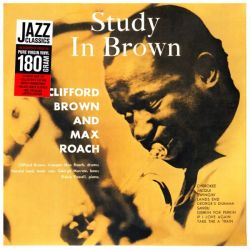 BROWN, CLIFFORD & ROACH, MAX QUINTET - STUDY IN BROWN (1 LP) - 180 GRAM PRESSING