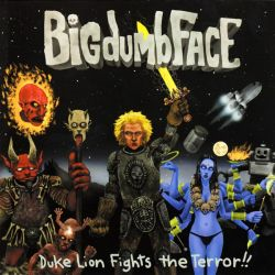 BIG DUMB FACE - DUKE LION FIGHTS THE TERROR!! (1 CD)