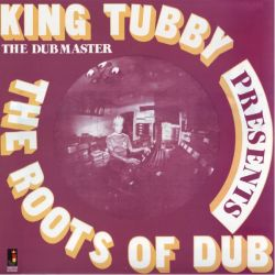 KING TUBBY - THE ROOTS OF DUB (1LP)