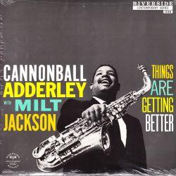 ADDERLEY, CANNONBALL WITH MILT JACKSON - THINGS ARE GETTING BETTER (1 LP) - OJC EDITION - WYDANIE AMERYKAŃSKIE