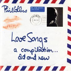 COLLINS, PHIL - LOVE SONGS: A COMPILATION... OLD AND NEW (2 CD)