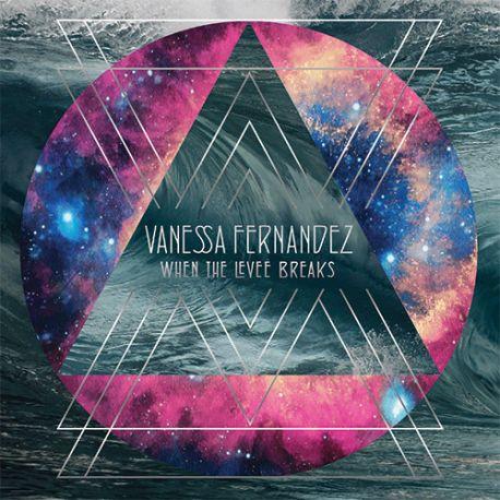 FERNANDEZ VANESSA - WHEN THE LEVEE BREAKS (3 LP) - 45RPM 180 GRAM PRESSING AUDIOPHILE LP - WYDANIE AMERYKAŃSKIE