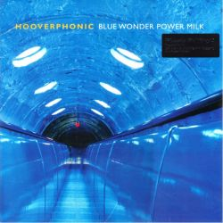 HOOVERPHONIC - BLUE WONDER POWER MILK (1LP) - MOV RSD 2015 EDITION - LIMITED NUMBERED 180 GRAM BLUE VINYL PRESSING