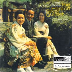 SILVER, HORACE QUINTET - THE TOKYO BLUES (2 LP) - 45RPM - ANALOGUE PRODUCTIONS - 180 GRAM PRESSING - WYDANIE AMERYKAŃSKIE