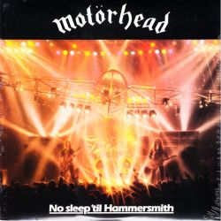 MOTÖRHEAD - NO SLEEP 'TIL HAMMERSMITH (1 LP) - 180 GRAM PRESSING