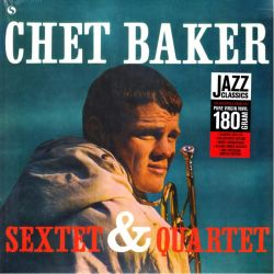 BAKER, CHET - SEXTET & QUARTET (1 LP) - 180 GRAM PRESSING