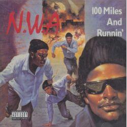 N.W.A. - 100 MILES AND RUNNIN' (1 CD) - WYDANIE AMERYKAŃSKIE