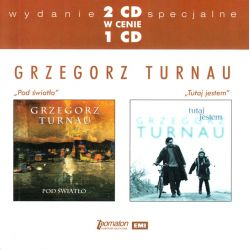 TURNAU, GRZEGORZ - POD ŚWIATŁO / TUTAJ JESTEM (2 CD)