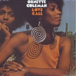 COLEMAN, ORNETTE - LOVE CALL (1LP)