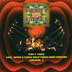 GOV'T MULE - LIVE...WITH A LITTLE HELP FROM OUR FRIENDS - VOLUME 2 (1 CD)