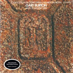 BURTON, GARY - SEVEN SONGS FOR QUARTET AND CHAMBER ORCHESTRA (1 LP) - 180 GRAM PRESSING