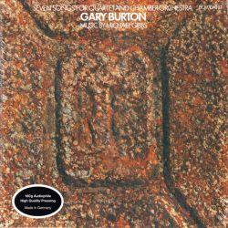 BURTON, GARY - SEVEN SONGS FOR QUARTET AND CHAMBER ORCHESTRA (1 LP) - 180 GRAM PRESSING