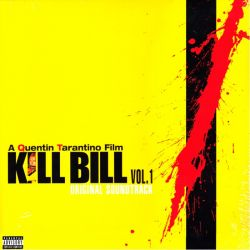 KILL BILL VOL. 1 - A SOUNDTRACK FOR AN QUENTIN TARANTINO FILM (1 LP) - WYDANIE AMERYKAŃSKIE