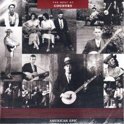AMERICAN EPIC: THE BEST OF COUNTRY (1 LP) - WYDANIE AMERYKAŃSKIE