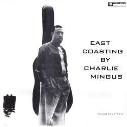 MINGUS, CHARLES - EAST COASTING BY CHARLIE MINGUS (1 LP)
