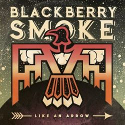 Blackberry Smoke - Like an Arrow (Vinyl LP)