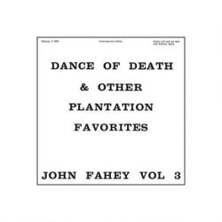 John Fahey - The Dance of Death and Other Plantation Favorites (180g Vinyl LP)