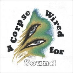 Merchandise - A Corpse Wired For Sound (Vinyl LP)