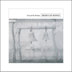Dead Can Dance - Toward the Within (Vinyl 2LP)