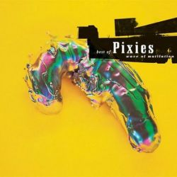 The Pixies - WAVE OF MUTILATION: BEST OF THE PIXIES (Vinyl LP)