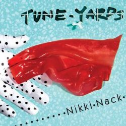 Tune-Yards - Nikki Nack (Vinyl LP)