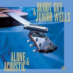 Buddy Guy - Junior Wells - ALONE AND ACOUSTIC (180g Vinyl LP)