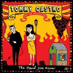 Tommy Castro And The Painkillers - The Devil You Know (180g Vinyl LP)