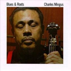 Charles Mingus - Blues and Roots (180g Mono Vinyl LP)