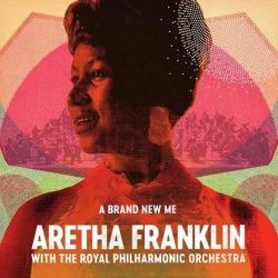 Aretha Franklin - A Brand New Me: Aretha Franklin With The Royal Philharmonic Orchestra (Vinyl LP)