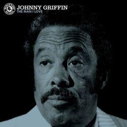 Johnny Griffin - The Man I Love (180G 33RPM Vinyl LP + 180G 45RPM Vinyl 2LP)