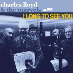 Charles Lloyd and The Marvels - I Long To See You (Vinyl 2LP)