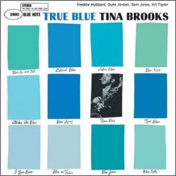 Tina Brooks - True Blue: 75th Anniversary (Vinyl LP)