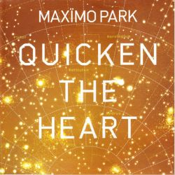 MAXIMO PARK - QUICKEN THE HEART (1 LP)