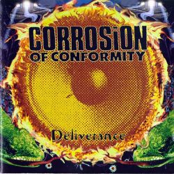 CORROSION OF CONFORMITY - DELIVERANCE (1 CD)
