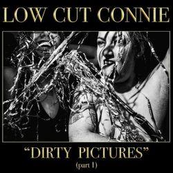 Low Cut Connie - Dirty Pictures: Part 1 (Vinyl LP)