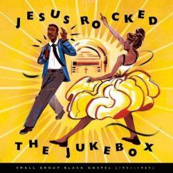 Jesus Rocked the Jukebox: Small Group Black Gospel (1951-1965) - Various Artists (Vinyl 3LP)
