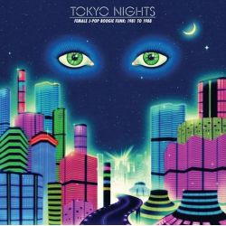 Tokyo Nights: Female J-Pop Boogie Funk 1981-1988 - Various Artists (Vinyl 2LP)