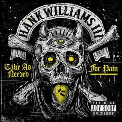 Hank Williams III - Take As Needed For Pain (Colored Vinyl LP)