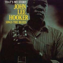 John Lee Hooker - THAT'S MY STORY (Vinyl LP)