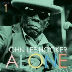 John Lee Hooker - Alone: Volume 1 (Vinyl LP)